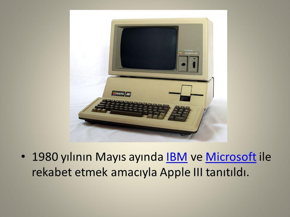 1980 yılının Mayıs ayında IBM ve Microsoft ile rekabet etmek amacıyla Apple III tanıtıldı.IBMMicrosoft