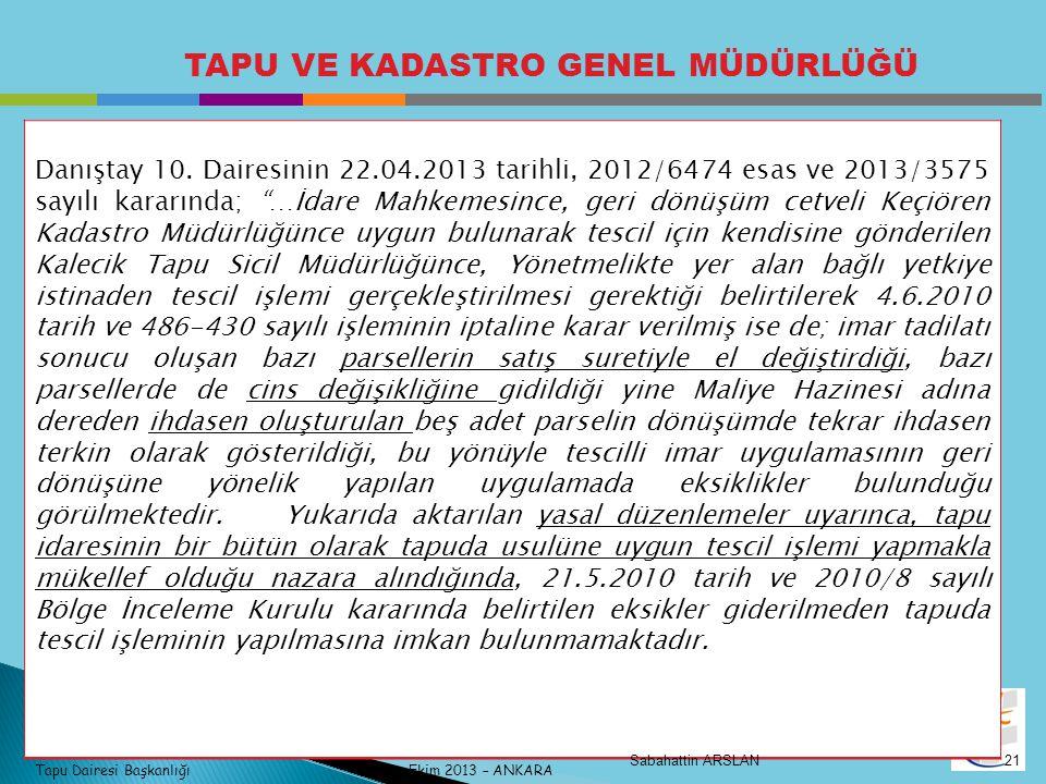 Tapu Dairesi Başkanlığı Ekim 2013 – ANKARA TAPU VE KADASTRO GENEL MÜDÜRLÜĞÜ Danıştay 10.
