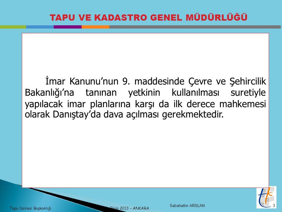 Tapu Dairesi Başkanlığı Ekim 2013 – ANKARA TAPU VE KADASTRO GENEL MÜDÜRLÜĞÜ İmar Kanunu'nun 9.