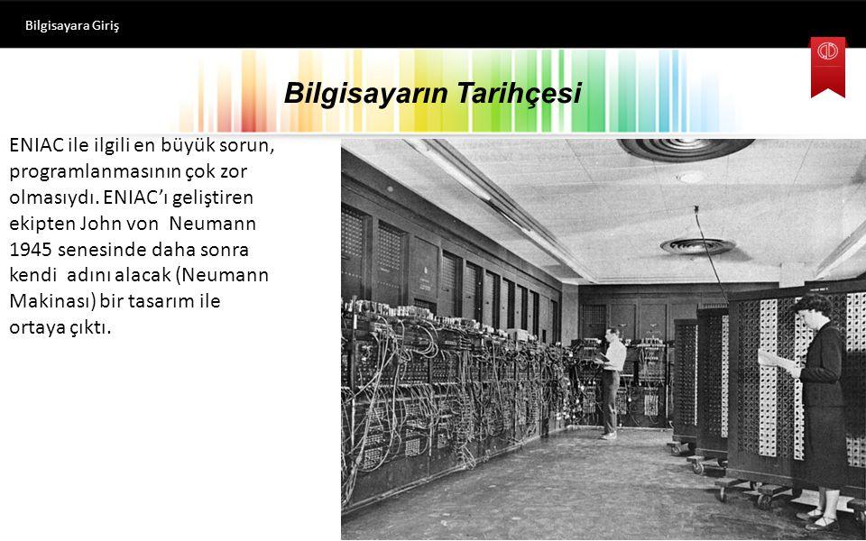 Bilgisayarın Tarihçesi Bilgisayara Giriş İlk Bilgisayarlar Günümüzde geçerli olan anlamı ile bilgisayarların tarihçesi 1943 senesinde ENIAC adlı bilgisayar ile başlamıştır.