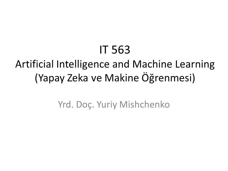 Ders planı Yapay Zeka nedir Yapay zekanin erken dönemi Yapay zekanin uzman sistemleri Yapay zekanin geçerli durumu ve makine öğrenmesi
