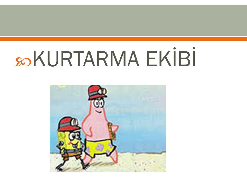  KURTARMA EKİBİ