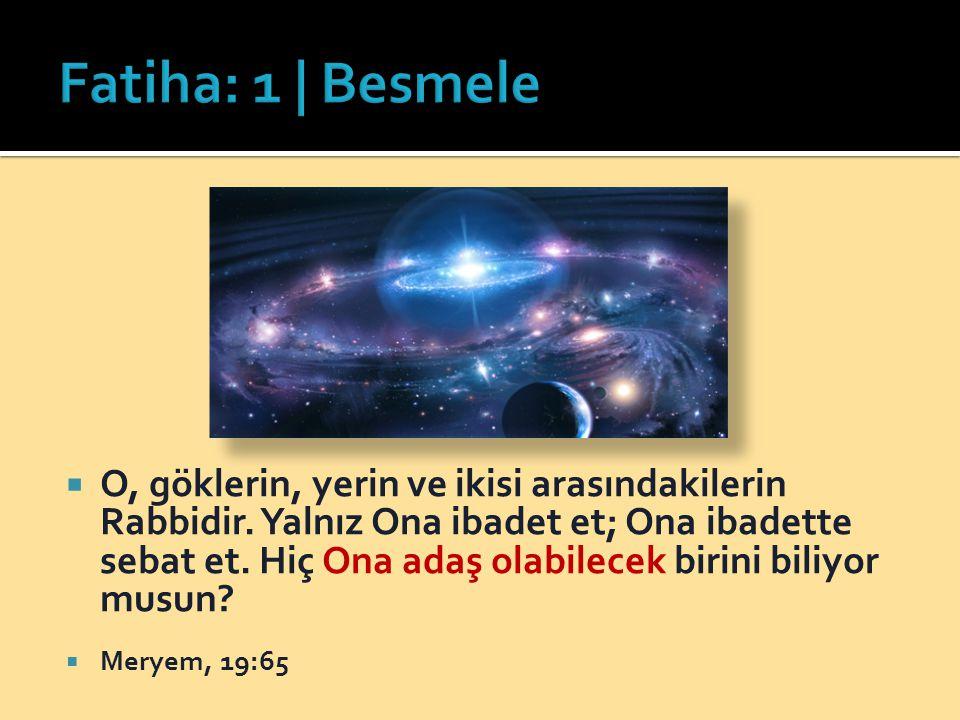  O, göklerin, yerin ve ikisi arasındakilerin Rabbidir. Yalnız Ona ibadet et; Ona ibadette sebat et. Hiç Ona adaş olabilecek birini biliyor musun?  M