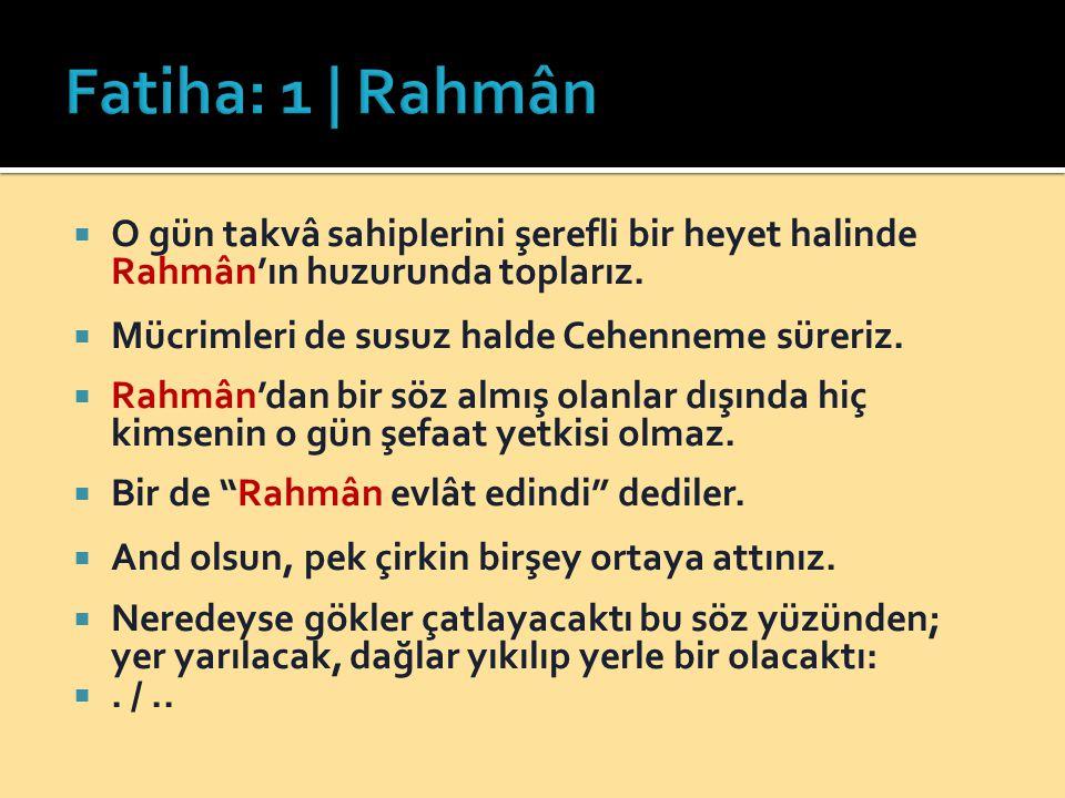  O gün takvâ sahiplerini şerefli bir heyet halinde Rahmân'ın huzurunda toplarız.  Mücrimleri de susuz halde Cehenneme süreriz.  Rahmân'dan bir söz