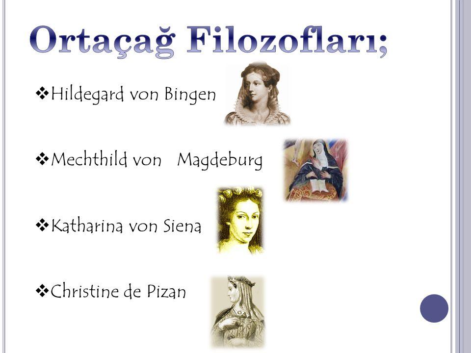  Hildegard von Bingen  Mechthild von Magdeburg  Katharina von Siena  Christine de Pizan