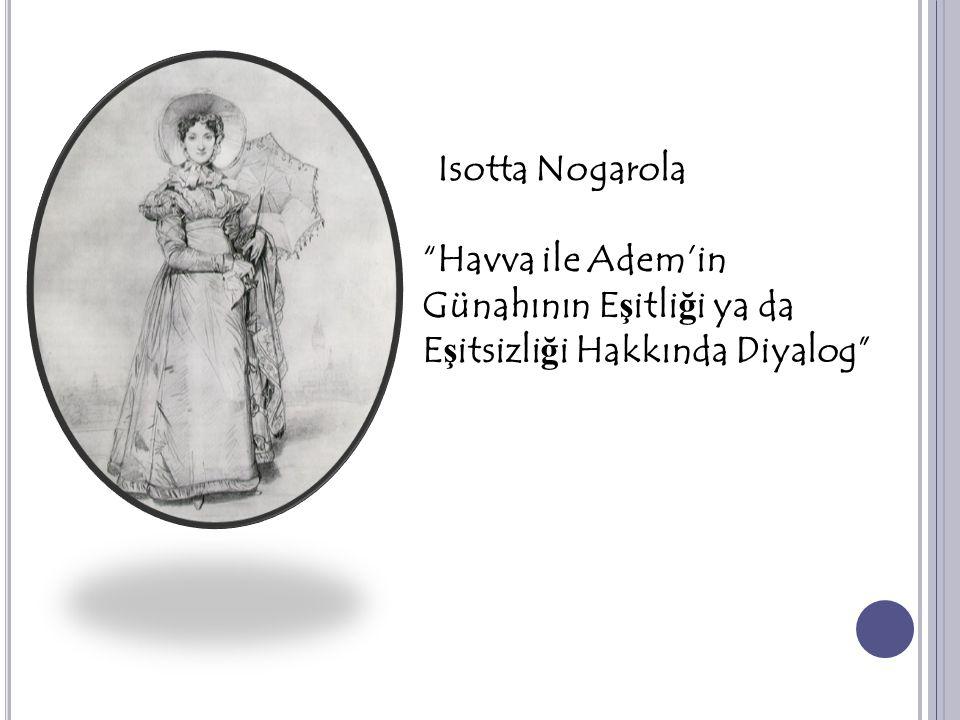 """""""Havva ile Adem'in Günahının E ş itli ğ i ya da E ş itsizli ğ i Hakkında Diyalog"""" Isotta Nogarola"""