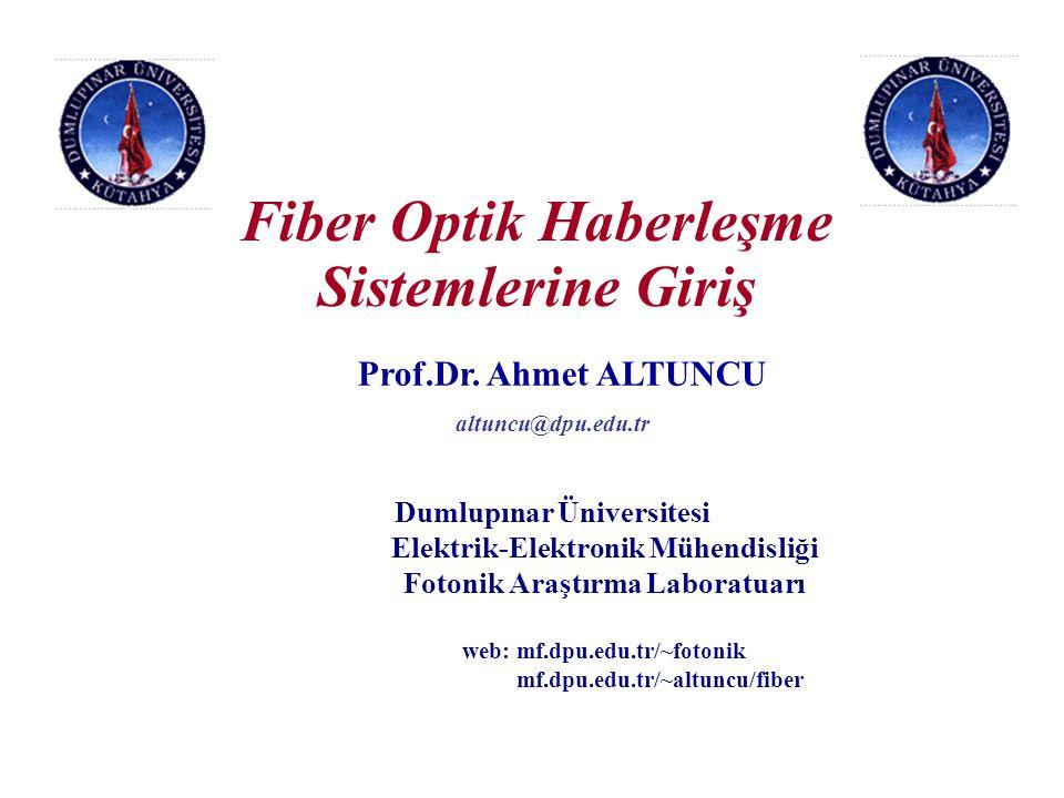 Kaynak Kitaplar : Keiser'den  Optical Fiber Communications, G.