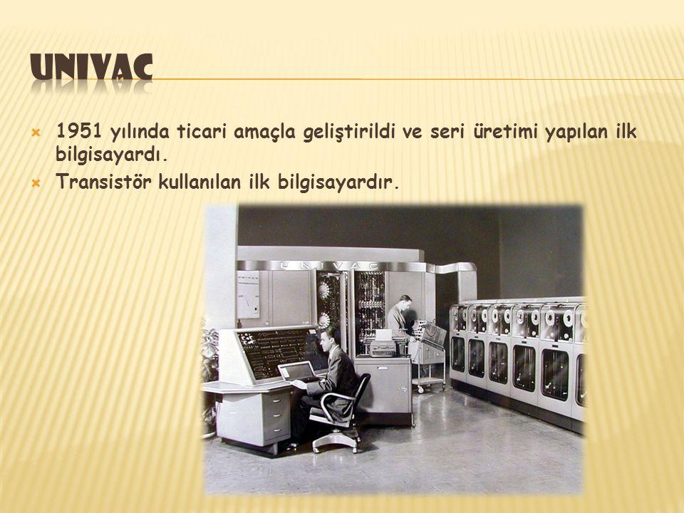  1951 yılında ticari amaçla geliştirildi ve seri üretimi yapılan ilk bilgisayardı.  Transistör kullanılan ilk bilgisayardır.