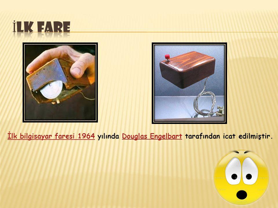 İlk bilgisayar faresi 1964İlk bilgisayar faresi 1964 yılında Douglas Engelbart tarafından icat edilmiştir.Douglas Engelbart