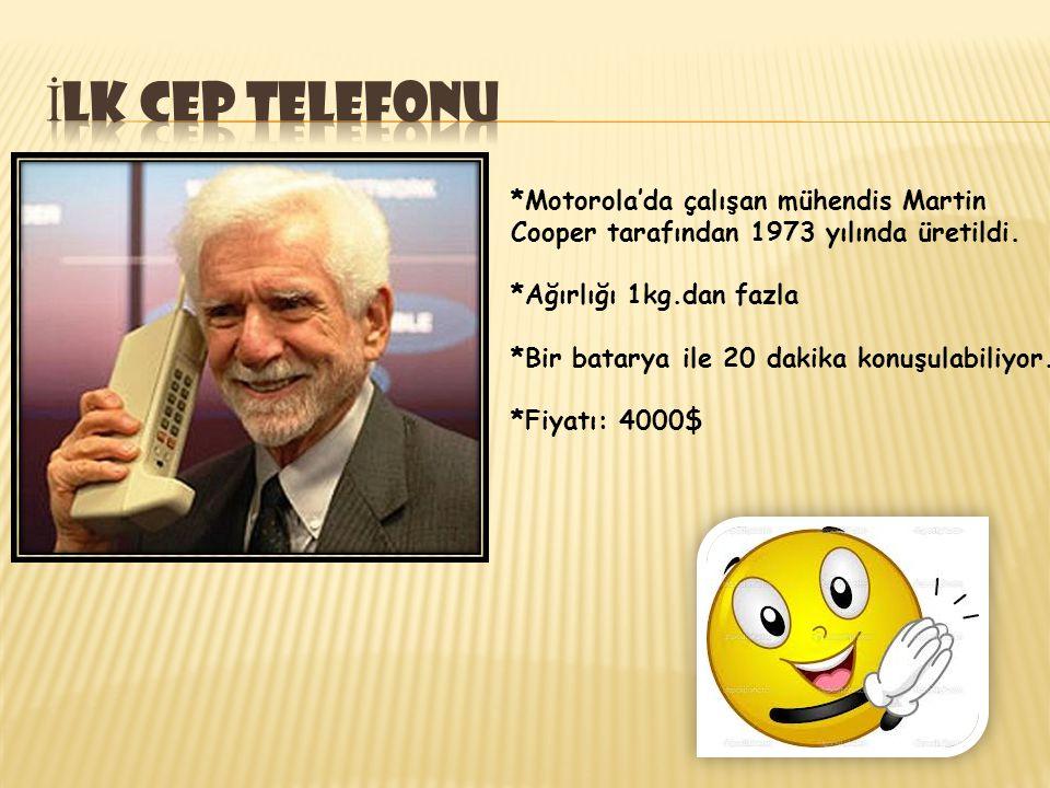 *Motorola'da çalışan mühendis Martin Cooper tarafından 1973 yılında üretildi. *Ağırlığı 1kg.dan fazla *Bir batarya ile 20 dakika konuşulabiliyor. *Fiy
