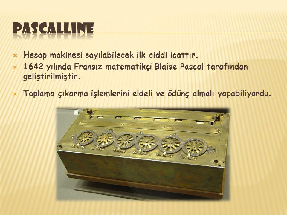  Hesap makinesi sayılabilecek ilk ciddi icattır.  1642 yılında Fransız matematikçi Blaise Pascal tarafından geliştirilmiştir.  Toplama çıkarma işle