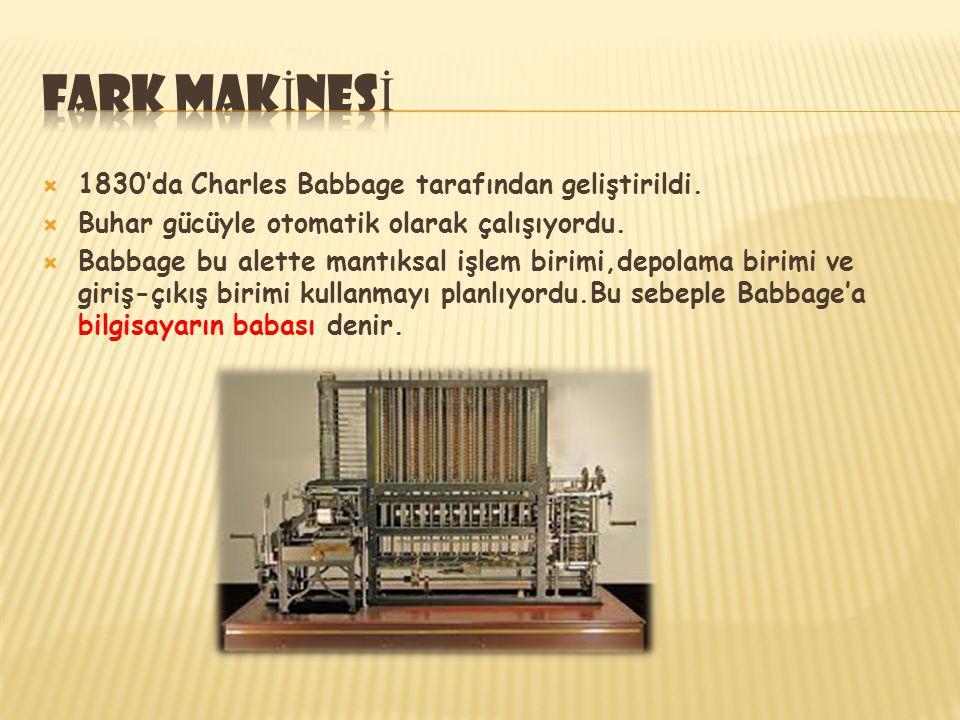  1830'da Charles Babbage tarafından geliştirildi.  Buhar gücüyle otomatik olarak çalışıyordu.  Babbage bu alette mantıksal işlem birimi,depolama bi