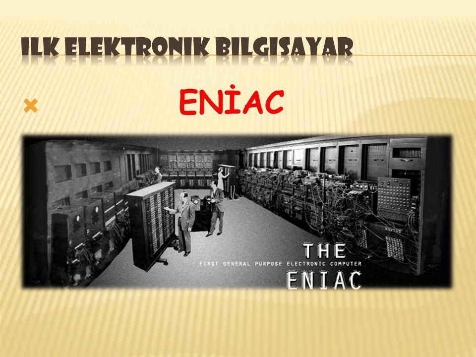  İlk elektronik bilgisayardır. 50 ton ağırlığındaydı ve 167 metrekarelik yer kaplıyordu.