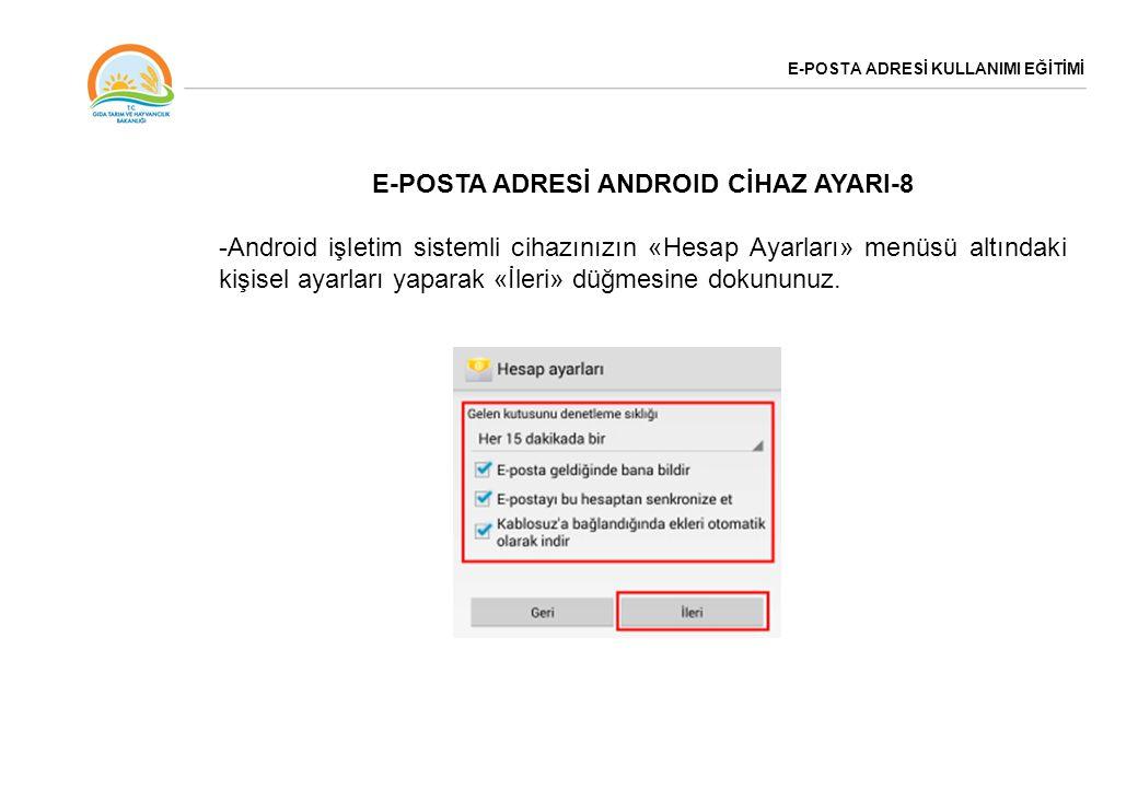 E-POSTA ADRESİ KULLANIMI EĞİTİMİ E-POSTA ADRESİ ANDROID CİHAZ AYARI-8 -Android işletim sistemli cihazınızın «Hesap Ayarları» menüsü altındaki kişisel