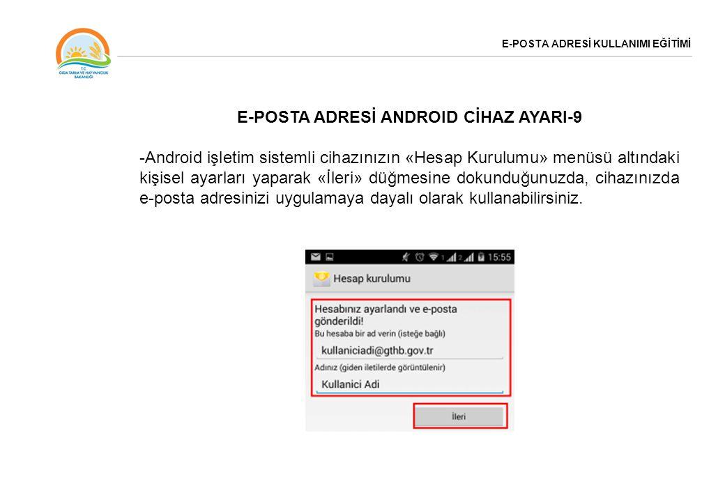 E-POSTA ADRESİ KULLANIMI EĞİTİMİ E-POSTA ADRESİ ANDROID CİHAZ AYARI-9 -Android işletim sistemli cihazınızın «Hesap Kurulumu» menüsü altındaki kişisel
