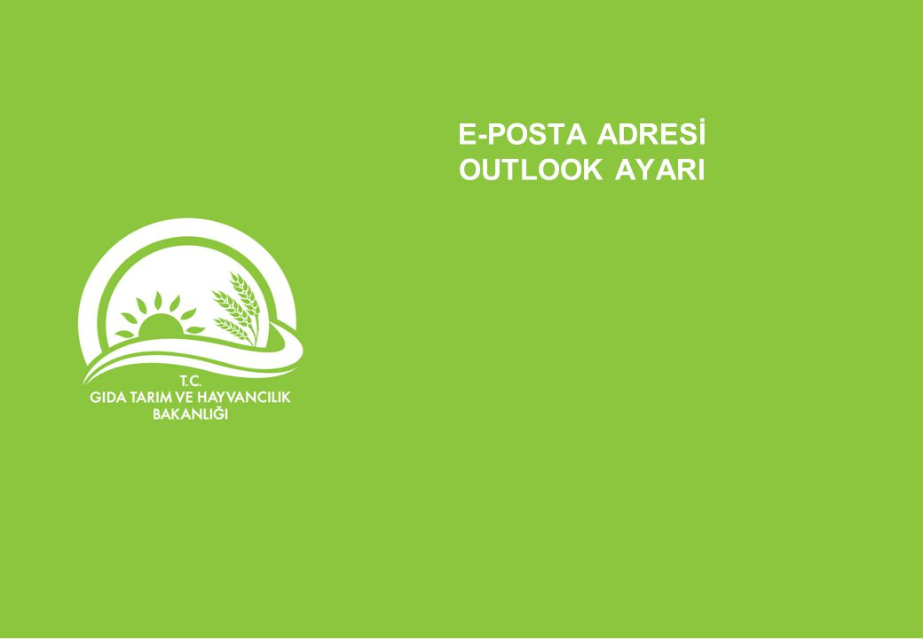E-POSTA ADRESİ OUTLOOK AYARI
