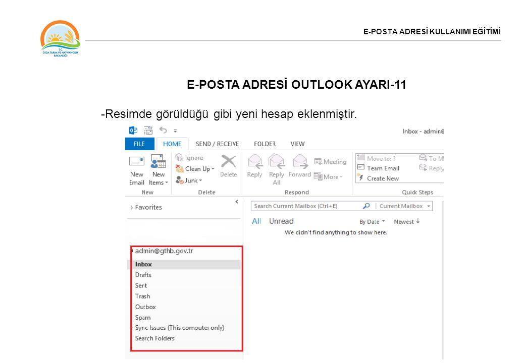 E-POSTA ADRESİ KULLANIMI EĞİTİMİ E-POSTA ADRESİ OUTLOOK AYARI-11 -Resimde görüldüğü gibi yeni hesap eklenmiştir.