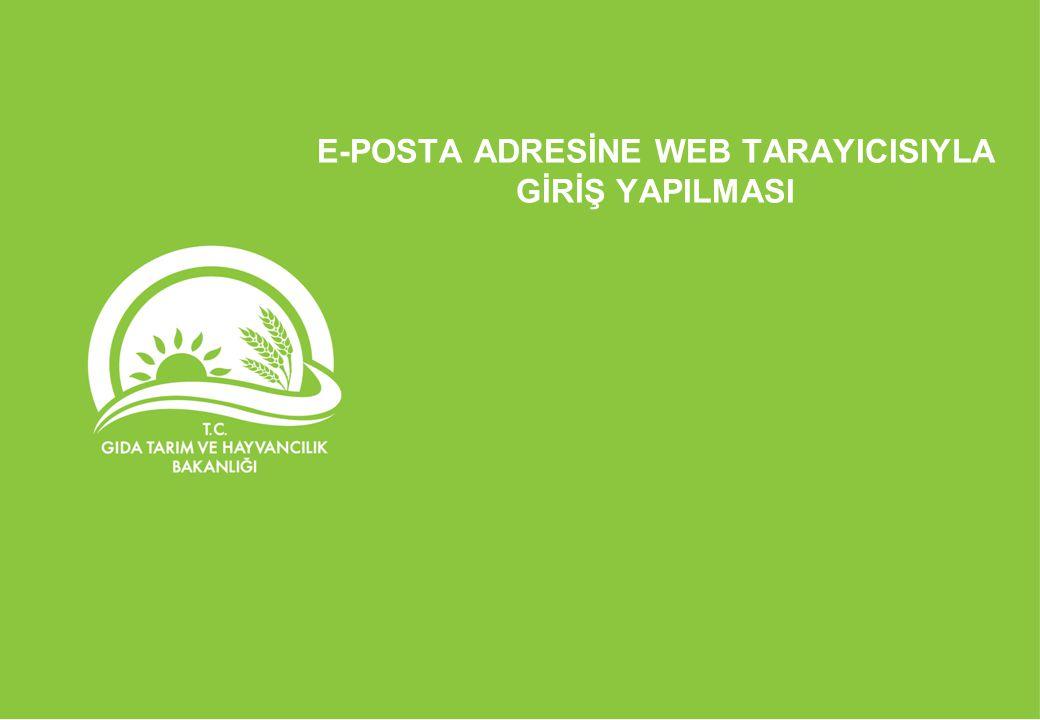 E-POSTA ADRESİNE WEB TARAYICISIYLA GİRİŞ YAPILMASI