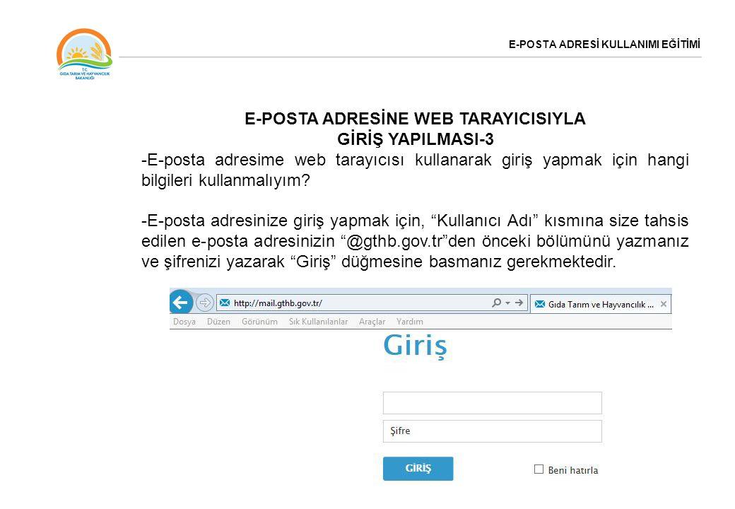 E-POSTA ADRESİ KULLANIMI EĞİTİMİ E-POSTA ADRESİNE WEB TARAYICISIYLA GİRİŞ YAPILMASI-3 -E-posta adresime web tarayıcısı kullanarak giriş yapmak için ha