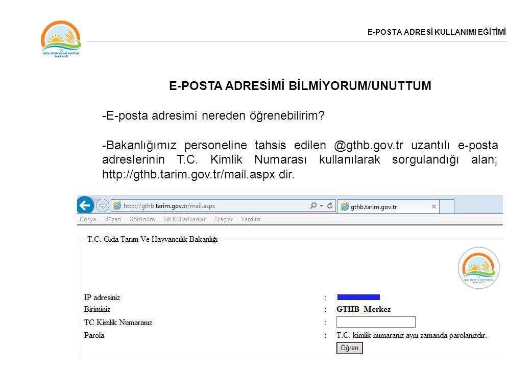 E-POSTA ADRESİ KULLANIMI EĞİTİMİ E-POSTA ADRESİMİ BİLMİYORUM/UNUTTUM -E-posta adresimi nereden öğrenebilirim? -Bakanlığımız personeline tahsis edilen