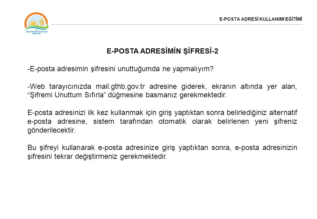 E-POSTA ADRESİ KULLANIMI EĞİTİMİ E-POSTA ADRESİMİN ŞİFRESİ-3 -