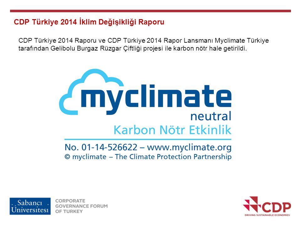 CDP Türkiye 2014 İklim Değişikliği Raporu CDP Türkiye 2014 Raporu ve CDP Türkiye 2014 Rapor Lansmanı Myclimate Türkiye tarafından Gelibolu Burgaz Rüzg