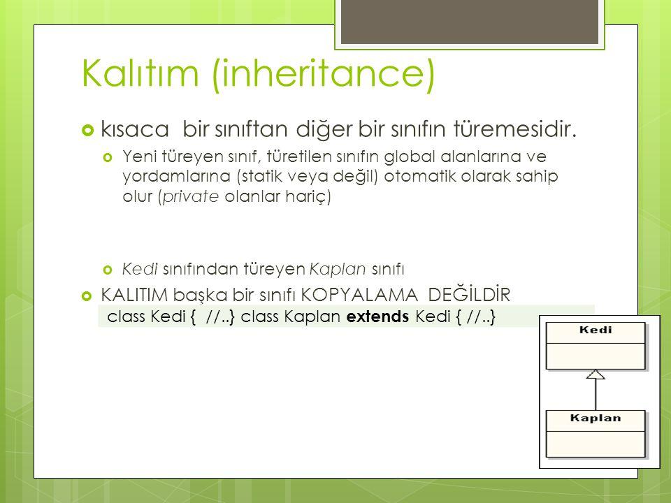 Kalıtım (inheritance)  kısaca bir sınıftan diğer bir sınıfın türemesidir.