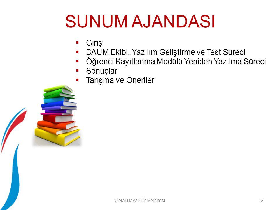 Öğrenci Kayıtlanma Modülü Yeniden Yazılma Süreci 13Celal Bayar Üniversitesi Toplam 210 tane kullanım senaryosu (use-case) çıkartılmıştır.