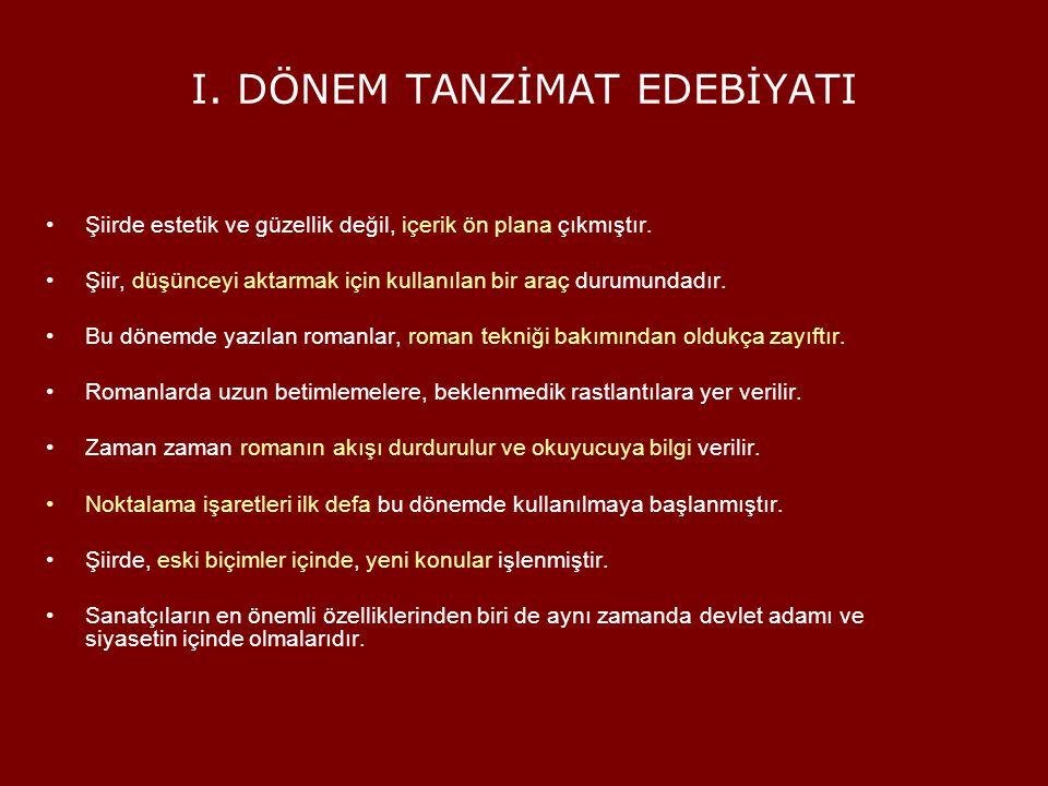 DÖNEMİN SANATÇILARI Şinasi Namık Kemal Ziya Paşa Ahmet Mithat Efendi Ahmet Vefik Paşa Şemsettin Sami