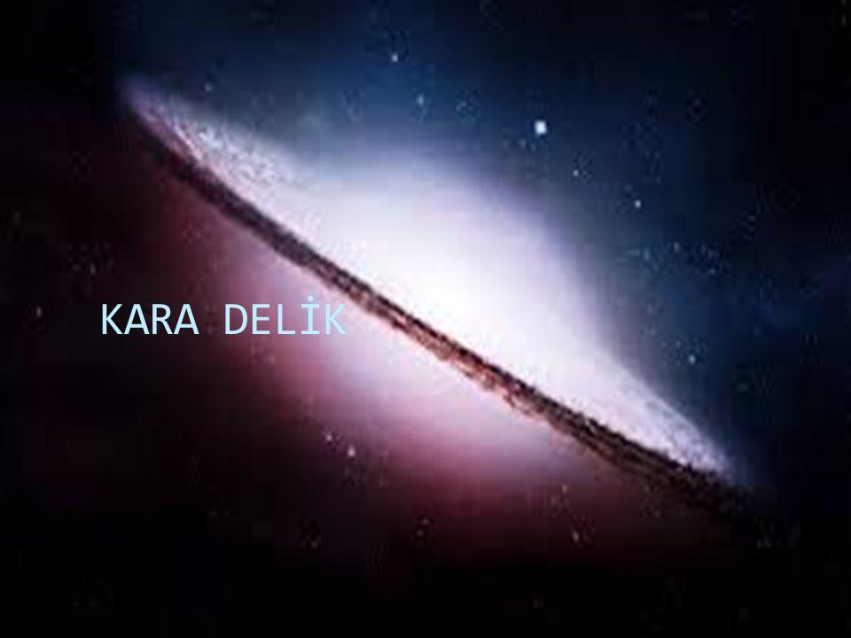  Kara delik, çekim alanı her türlü maddesel oluşumun ve ışınımın kendisinden kaçmasına izin vermeyecek derecede güçlü olan, kütlesi büyük bir kozmik cisimdir.