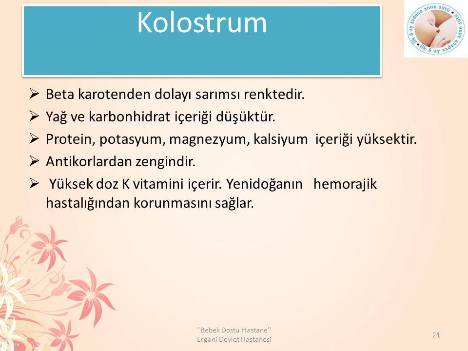Kolostrum  Beta karotenden dolayı sarımsı renktedir.  Yağ ve karbonhidrat içeriği düşüktür.  Protein, potasyum, magnezyum, kalsiyum içeriği yüksekt