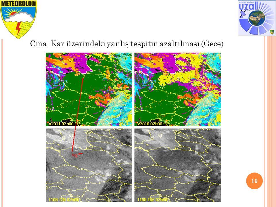 16 Cma: Kar üzerindeki yanlış tespitin azaltılması (Gece)