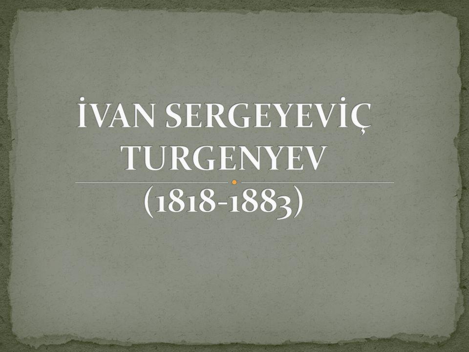 28 Ekim 1818 de Orel kentinde doğar.Babası soylu bir ailedendir, fakat yoksul düşmüşlerdir.