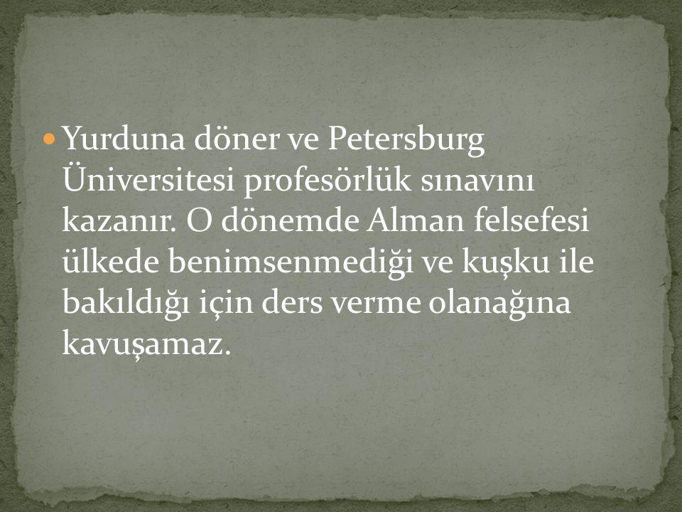 Yurduna döner ve Petersburg Üniversitesi profesörlük sınavını kazanır.