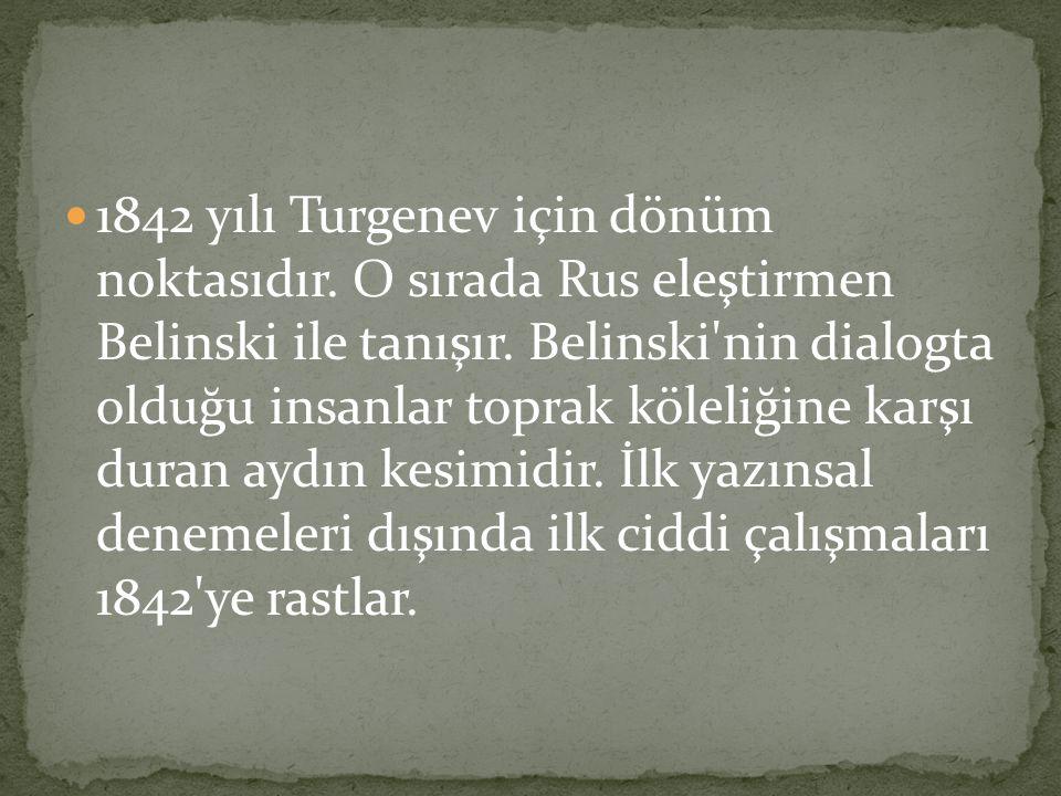 Tuğbay (1867 - Öykü) Ham Toprak (1876 - Roman) Duman (1870 - Roman) Bozkırda Bir Kral Lear (1870 - Öykü) İlk Aşk (Roman)