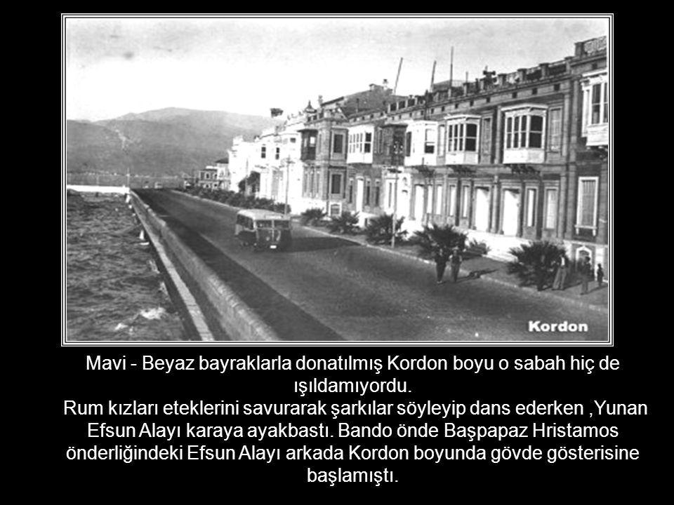 1919 Yılı 15 Mayıs ında İzmir Limanını dolduran Yunan Donanmasının içinden karaya ayak basmak için sabırsızlanan Yunan Efsun alayını yaşlı gözlerle izleyen İzmirliler, tarihin en kara gününü yaşıyordu.