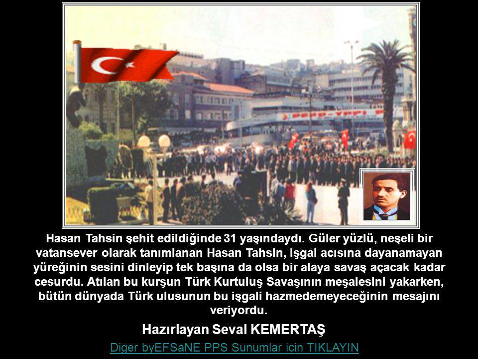 Hasan Tahsin şehit edildiğinde 31 yaşındaydı.
