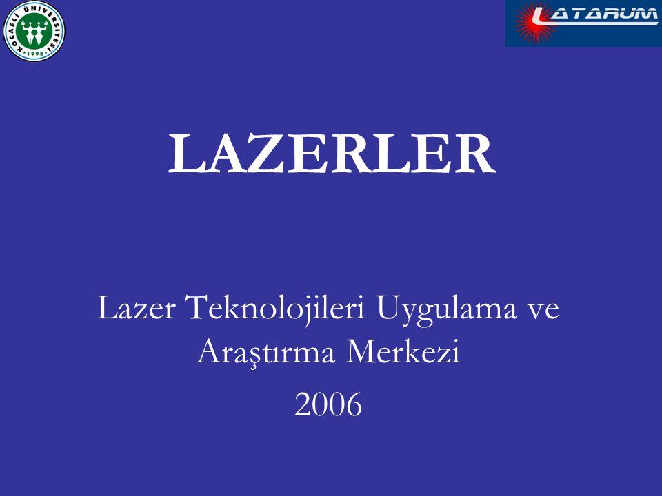 LAZERLER Lazer Teknolojileri Uygulama ve Araştırma Merkezi 2006