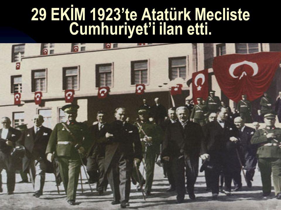 17.12.201431 29 EKİM 1923'te Atatürk Mecliste Cumhuriyet'i ilan etti.