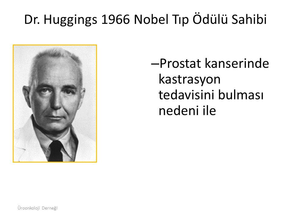 Dr. Huggings 1966 Nobel Tıp Ödülü Sahibi – Prostat kanserinde kastrasyon tedavisini bulması nedeni ile Üroonkoloji Derneği
