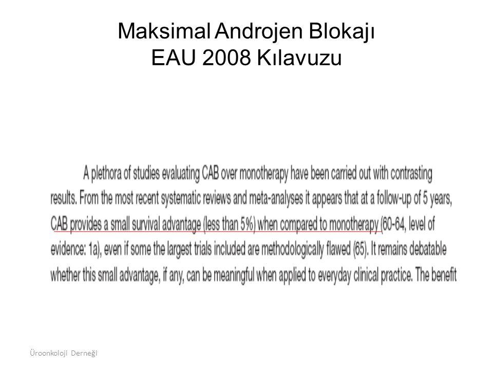Maksimal Androjen Blokajı EAU 2008 Kılavuzu Üroonkoloji Derneği