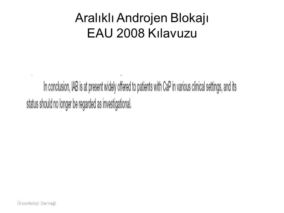 Aralıklı Androjen Blokajı EAU 2008 Kılavuzu Üroonkoloji Derneği