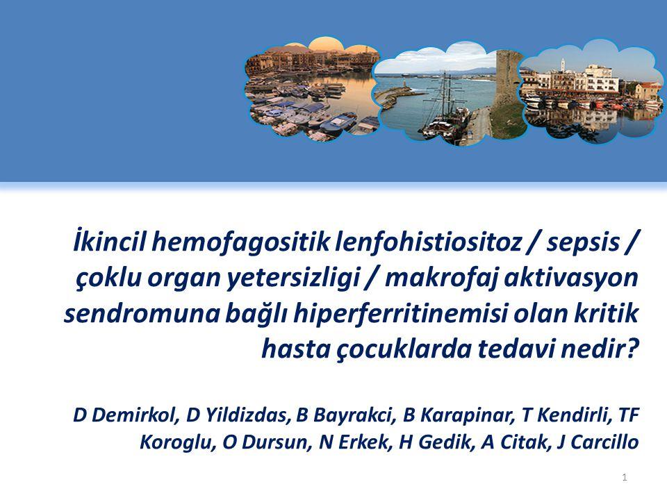 İkincil hemofagositik lenfohistiositoz / sepsis / çoklu organ yetersizligi / makrofaj aktivasyon sendromuna bağlı hiperferritinemisi olan kritik hasta çocuklarda tedavi nedir.