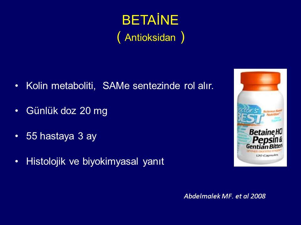 BETAİNE ( Antioksidan ) Kolin metaboliti, SAMe sentezinde rol alır.