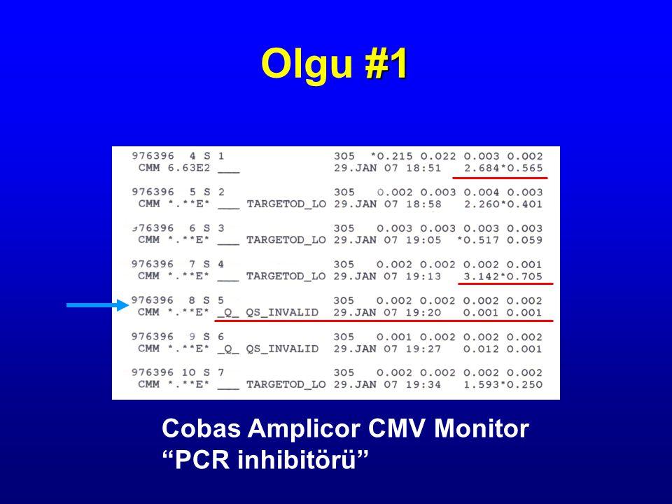 """Cobas Amplicor CMV Monitor """"PCR inhibitörü"""" #1 Olgu #1"""