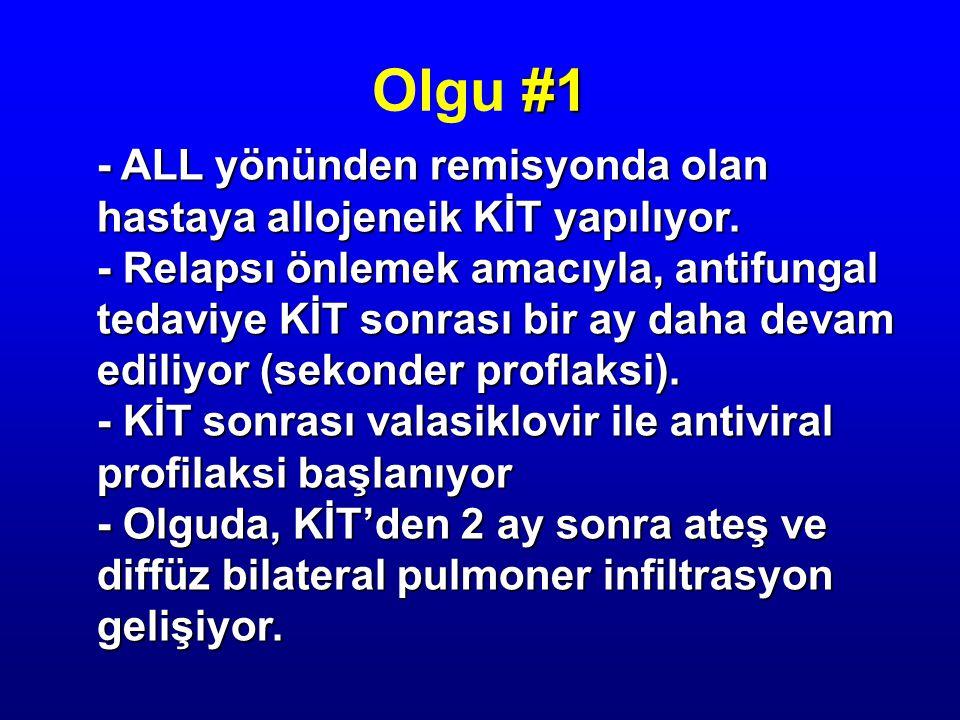 - ALL yönünden remisyonda olan hastaya allojeneik KİT yapılıyor. - Relapsı önlemek amacıyla, antifungal tedaviye KİT sonrası bir ay daha devam ediliyo