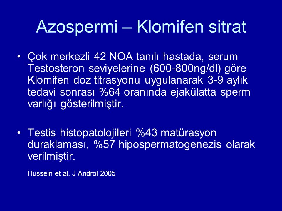 Azospermi – Klomifen sitrat Çok merkezli 42 NOA tanılı hastada, serum Testosteron seviyelerine (600-800ng/dl) göre Klomifen doz titrasyonu uygulanarak