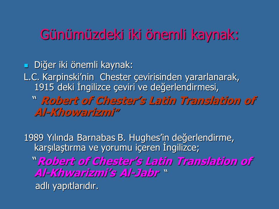 Günümüzdeki iki önemli kaynak: Diğer iki önemli kaynak: Diğer iki önemli kaynak: L.C. Karpinski'nin Chester çevirisinden yararlanarak, 1915 deki İngil