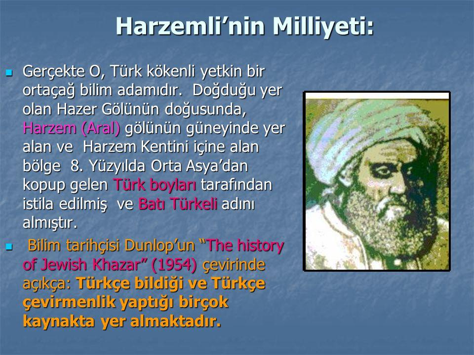 Harzemli'nin Milliyeti: Gerçekte O, Türk kökenli yetkin bir ortaçağ bilim adamıdır. Doğduğu yer olan Hazer Gölünün doğusunda, Harzem (Aral) gölünün gü