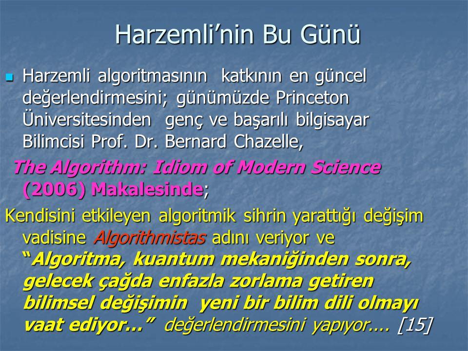 Harzemli'nin Bu Günü Harzemli algoritmasının katkının en güncel değerlendirmesini; günümüzde Princeton Üniversitesinden genç ve başarılı bilgisayar Bi